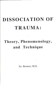 Dissociation of Trauma: Theory, Phenomenology and Technique (2001)