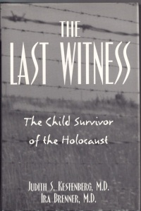 The Last Witness- The Child Survivor of the Holocaust, co-authored with Judith Kestenberg (1996)