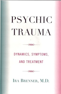 Psychic Trauma: Dynamics, Symptoms, and Treatment (2004)